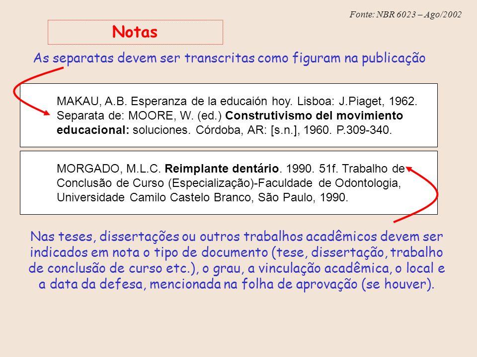 As separatas devem ser transcritas como figuram na publicação