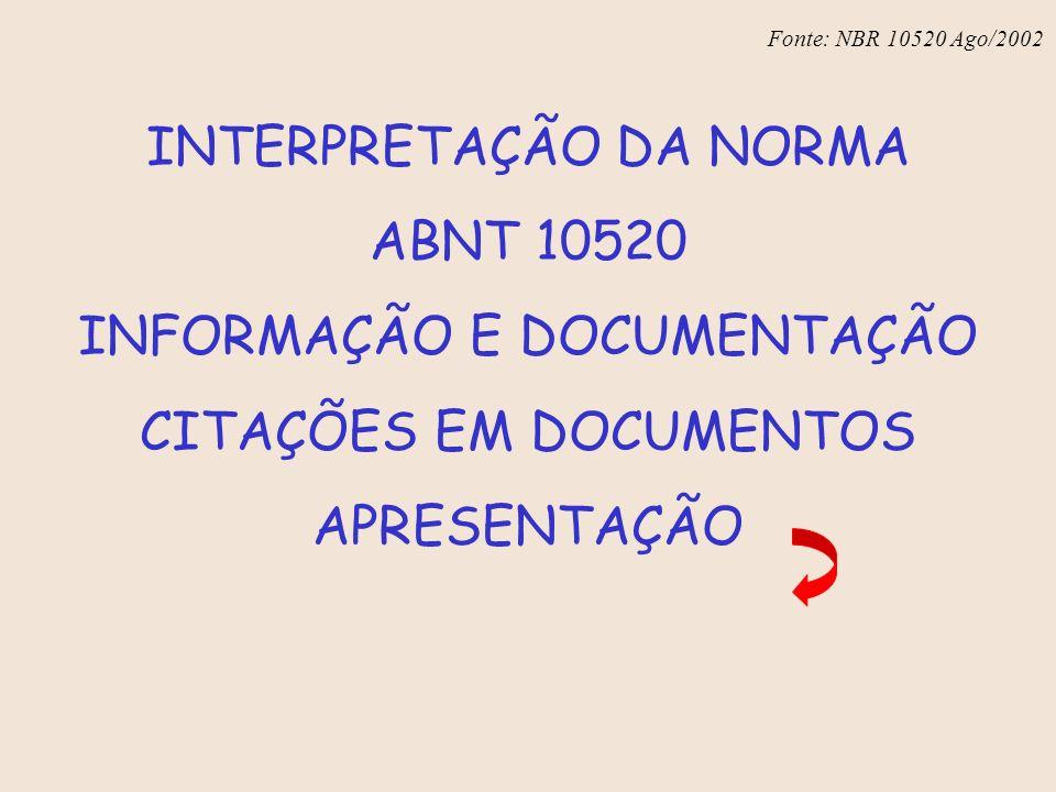 INTERPRETAÇÃO DA NORMA ABNT 10520 INFORMAÇÃO E DOCUMENTAÇÃO