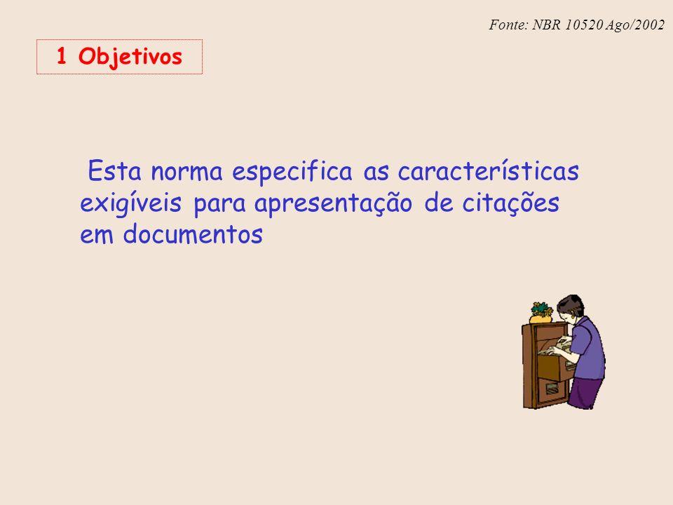 Fonte: NBR 10520 Ago/2002 1 Objetivos.