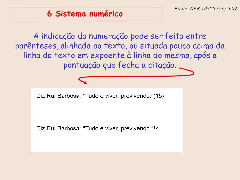 Fonte: NBR 10520 Ago/2002 6 Sistema numérico.