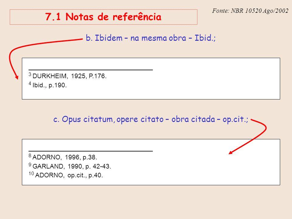 7.1 Notas de referência b. Ibidem – na mesma obra – Ibid.;