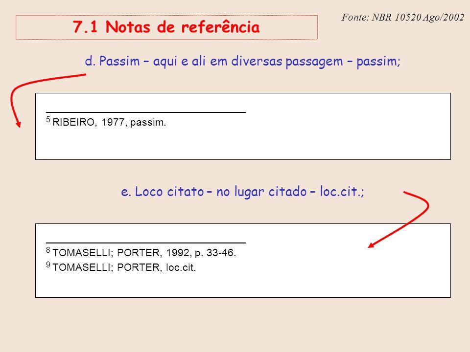 Fonte: NBR 10520 Ago/2002 7.1 Notas de referência. d. Passim – aqui e ali em diversas passagem – passim;