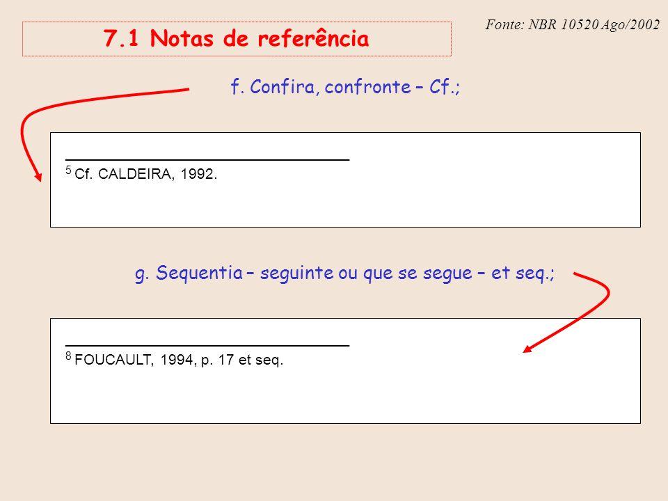 7.1 Notas de referência f. Confira, confronte – Cf.;