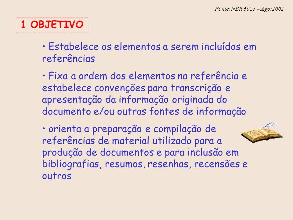 1 OBJETIVO Estabelece os elementos a serem incluídos em referências.