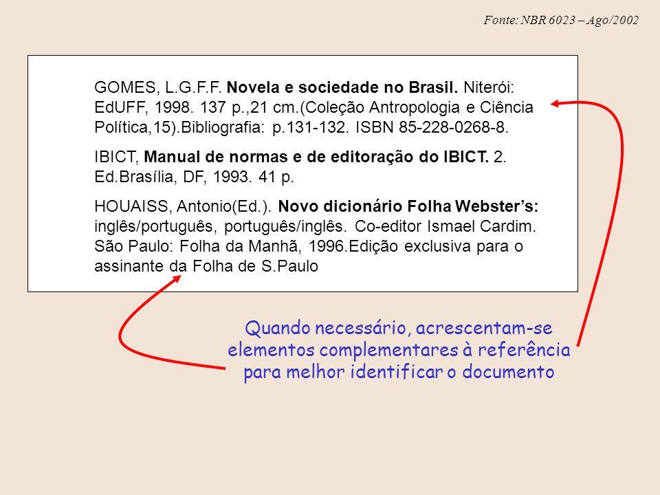 GOMES, L. G. F. F. Novela e sociedade no Brasil. Niterói: EdUFF, 1998