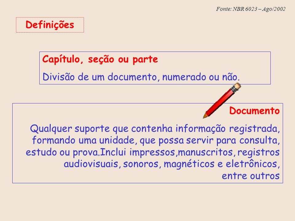 Definições Capítulo, seção ou parte. Divisão de um documento, numerado ou não. Documento.