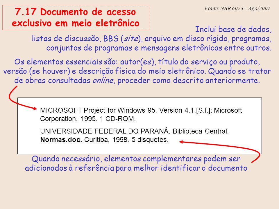 7.17 Documento de acesso exclusivo em meio eletrônico