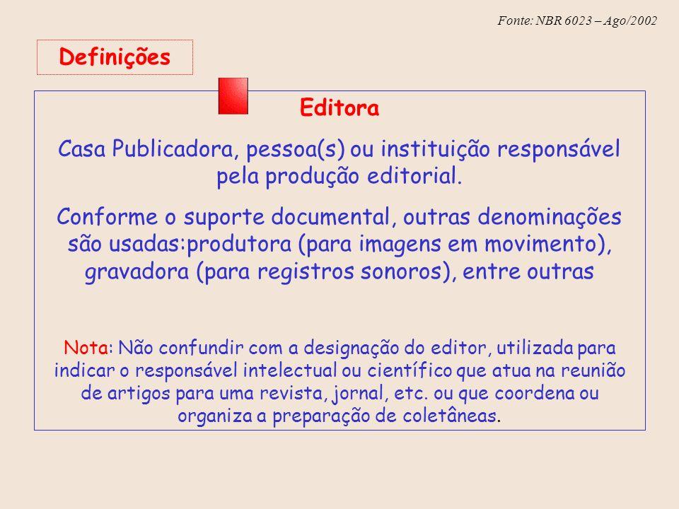 Definições Editora. Casa Publicadora, pessoa(s) ou instituição responsável pela produção editorial.