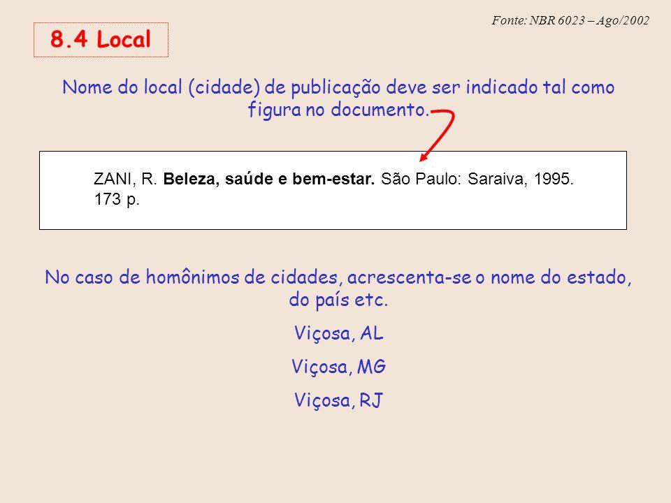 8.4 Local Nome do local (cidade) de publicação deve ser indicado tal como figura no documento.