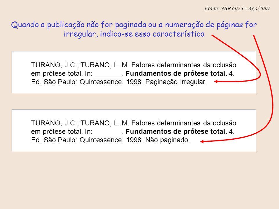 Quando a publicação não for paginada ou a numeração de páginas for irregular, indica-se essa característica