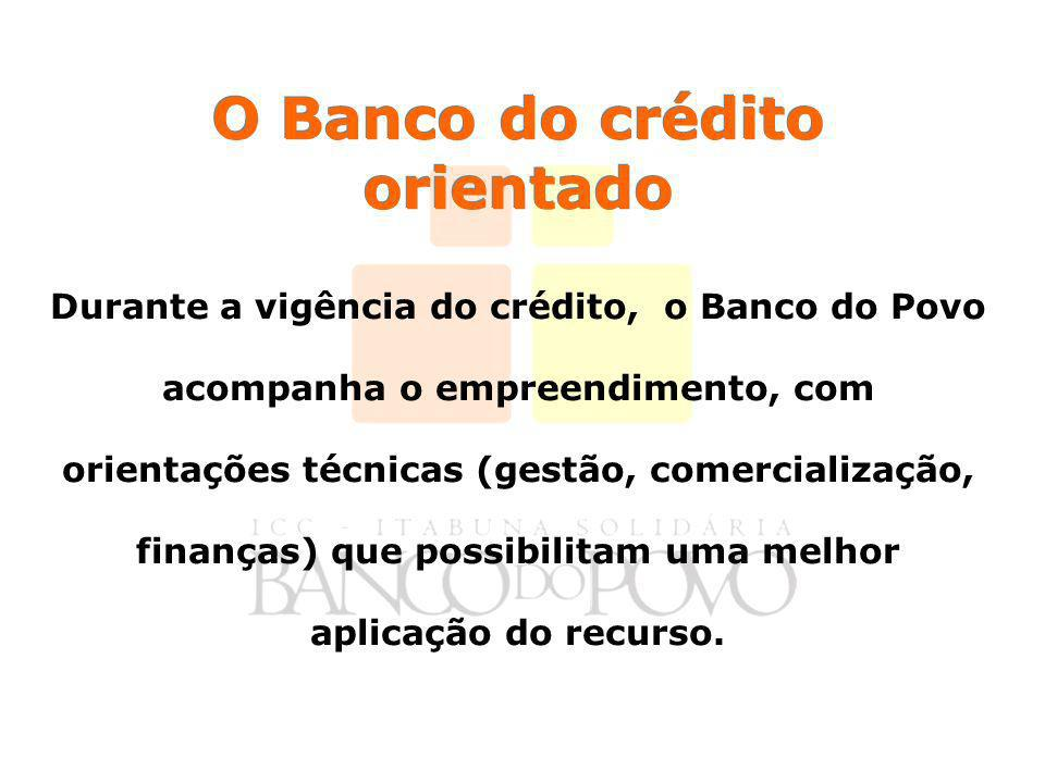 O Banco do crédito orientado