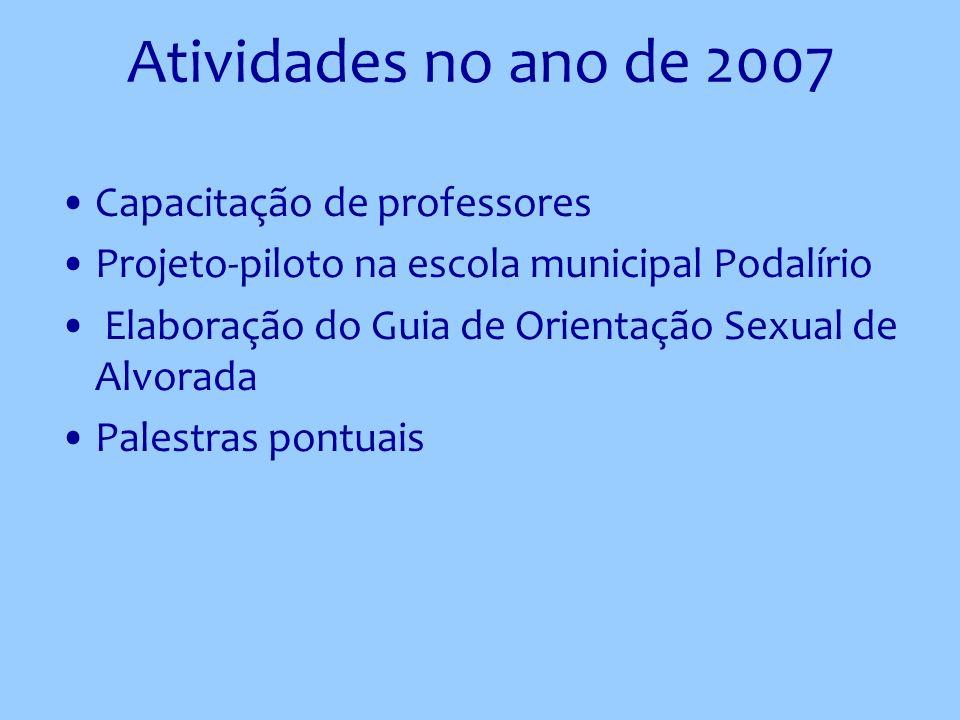 Atividades no ano de 2007 Capacitação de professores