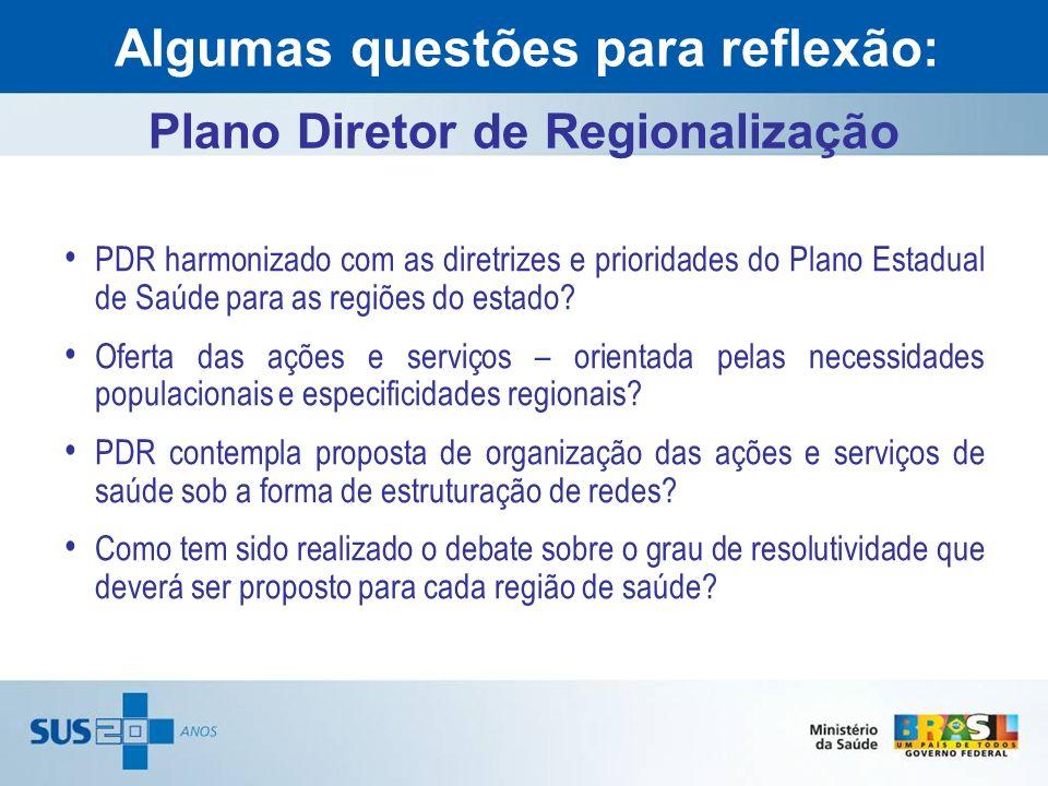 Algumas questões para reflexão: Plano Diretor de Regionalização
