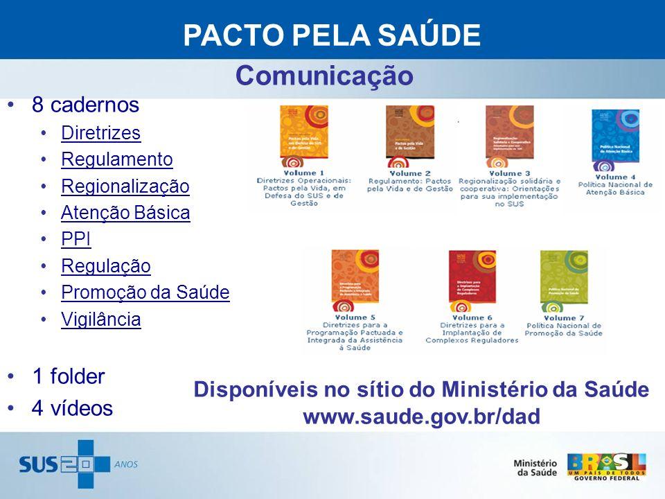 Disponíveis no sítio do Ministério da Saúde