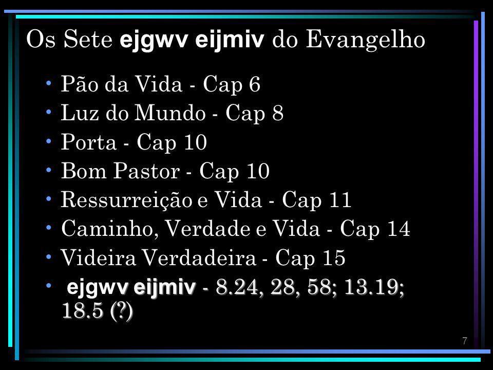 Os Sete ejgwv eijmiv do Evangelho