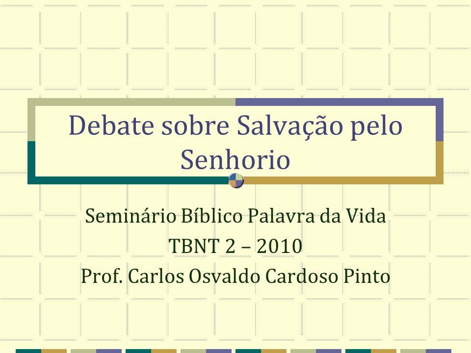 Debate sobre Salvação pelo Senhorio