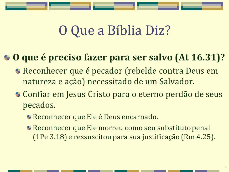 O Que a Bíblia Diz O que é preciso fazer para ser salvo (At 16.31)