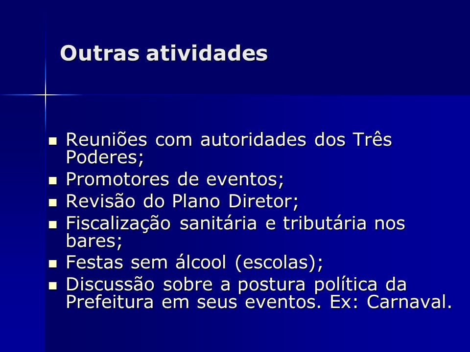 Outras atividades Reuniões com autoridades dos Três Poderes;