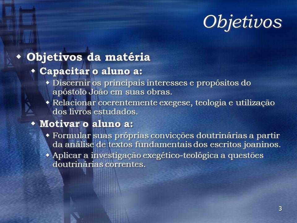 Objetivos Objetivos da matéria Capacitar o aluno a: Motivar o aluno a: