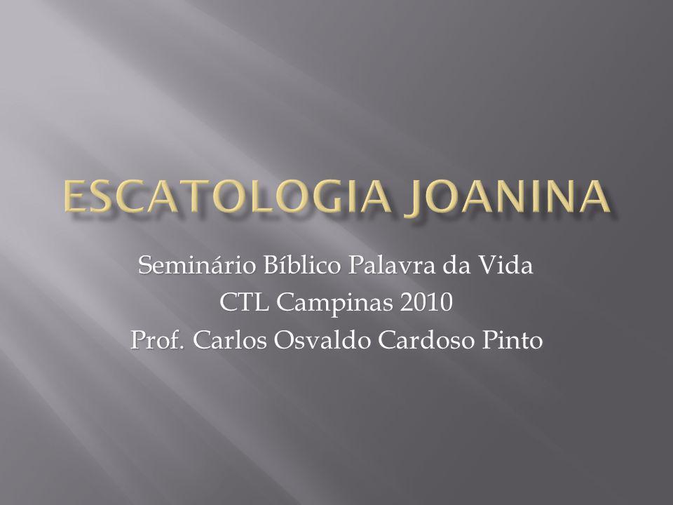 Escatologia Joanina Seminário Bíblico Palavra da Vida