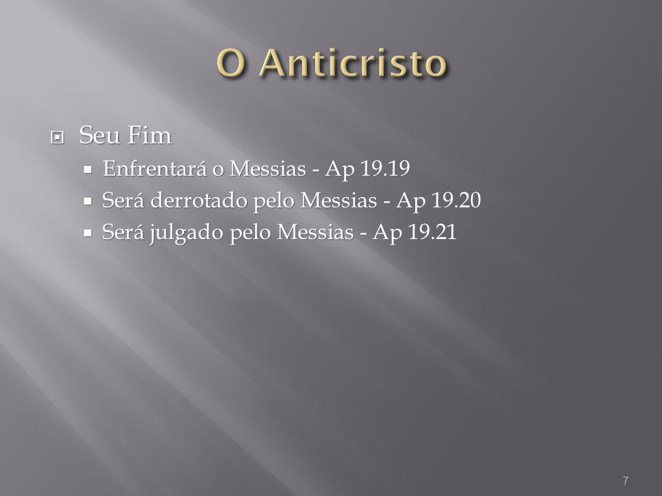 O Anticristo Seu Fim Enfrentará o Messias - Ap 19.19