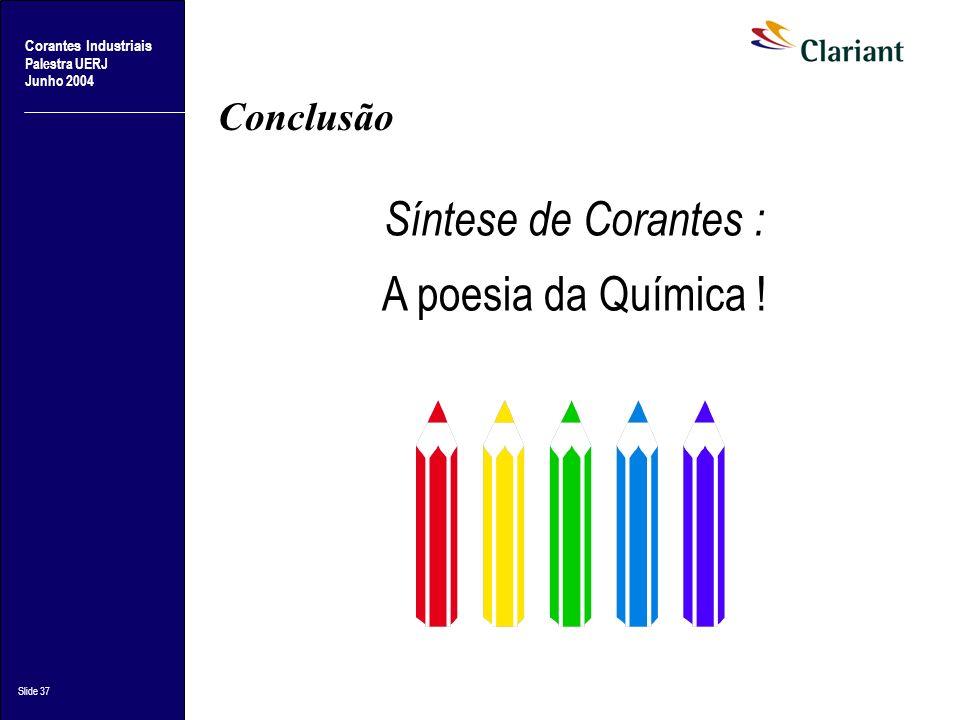 Conclusão Síntese de Corantes : A poesia da Química !