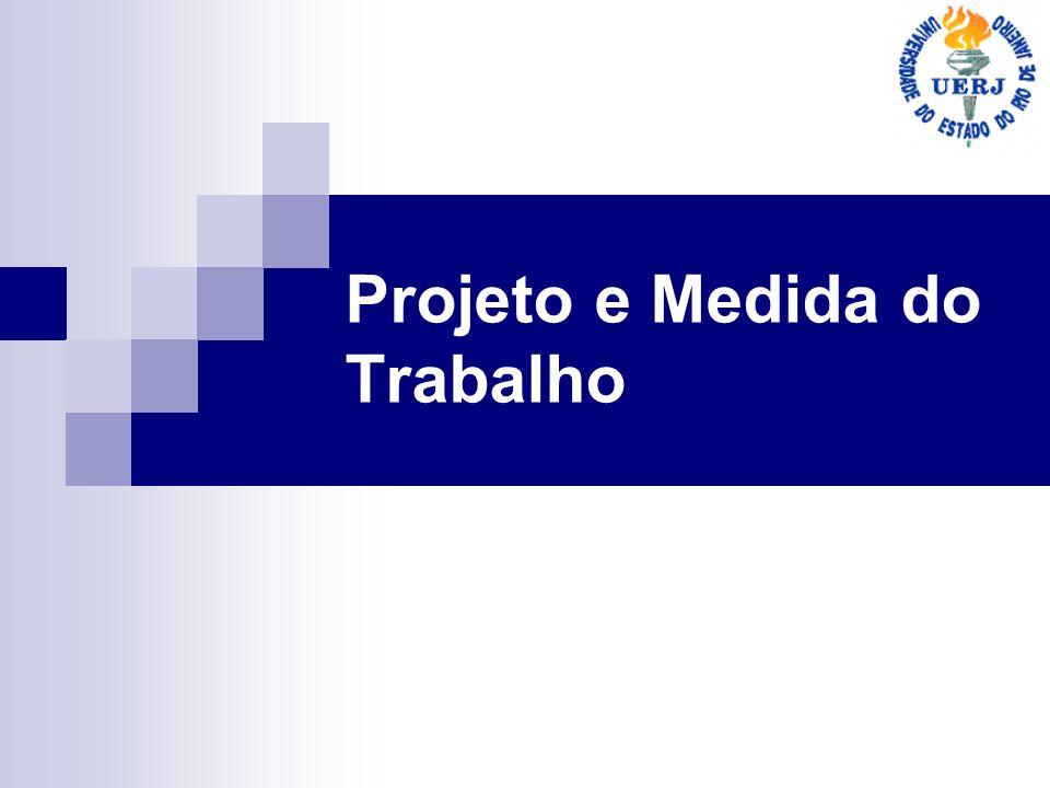 Projeto e Medida do Trabalho