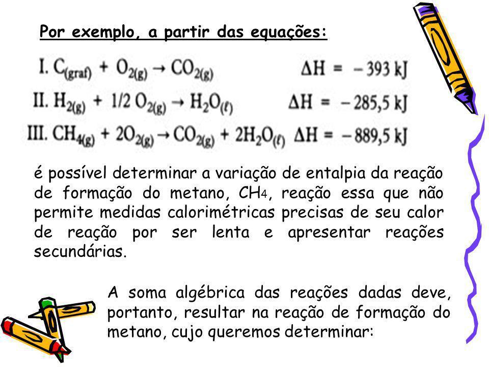 Por exemplo, a partir das equações: