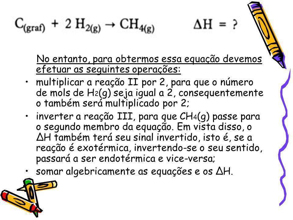 No entanto, para obtermos essa equação devemos efetuar as seguintes operações: