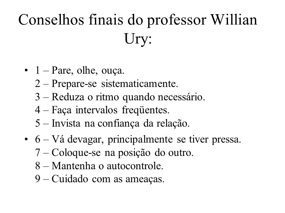 Conselhos finais do professor Willian Ury: