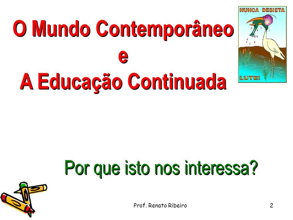 O Mundo Contemporâneo e A Educação Continuada