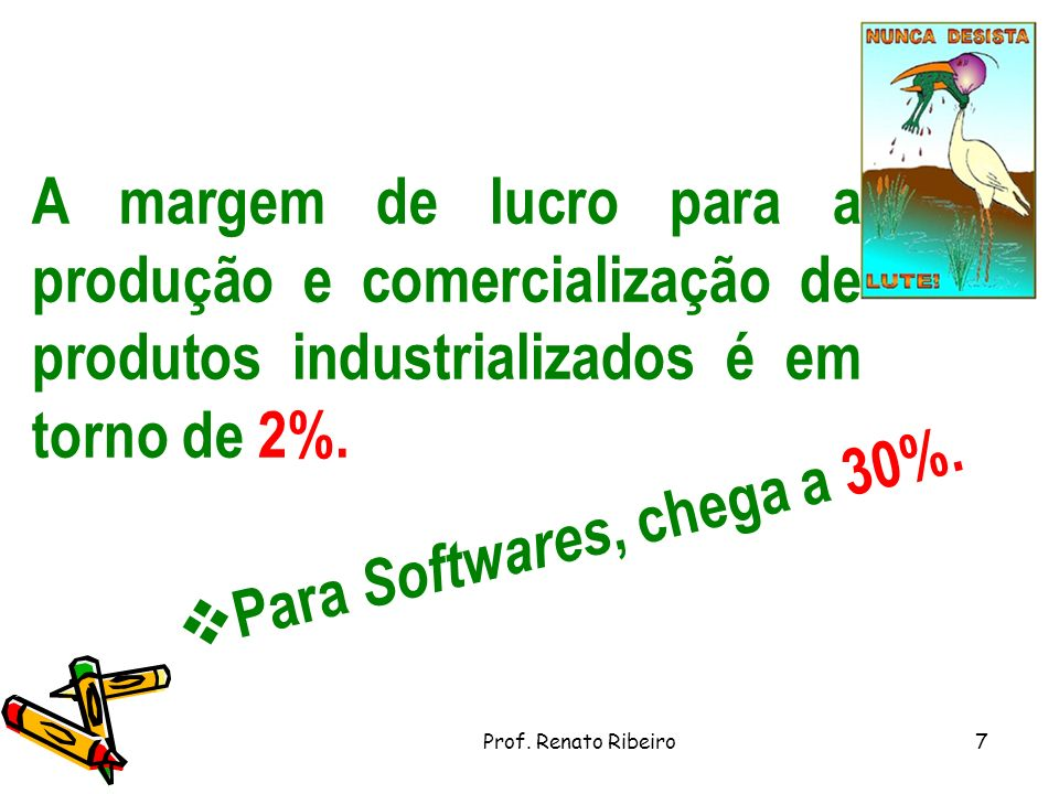 Para Softwares, chega a 30%.