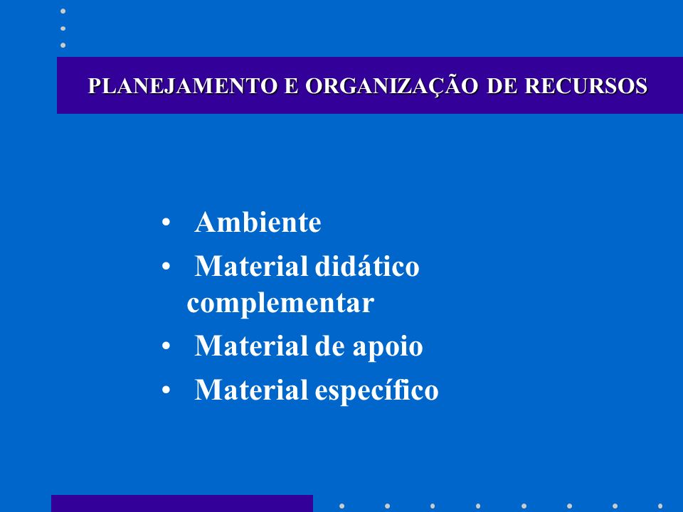 PLANEJAMENTO E ORGANIZAÇÃO DE RECURSOS