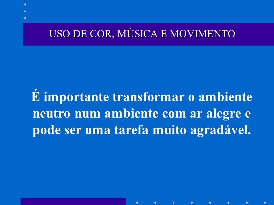 USO DE COR, MÚSICA E MOVIMENTO