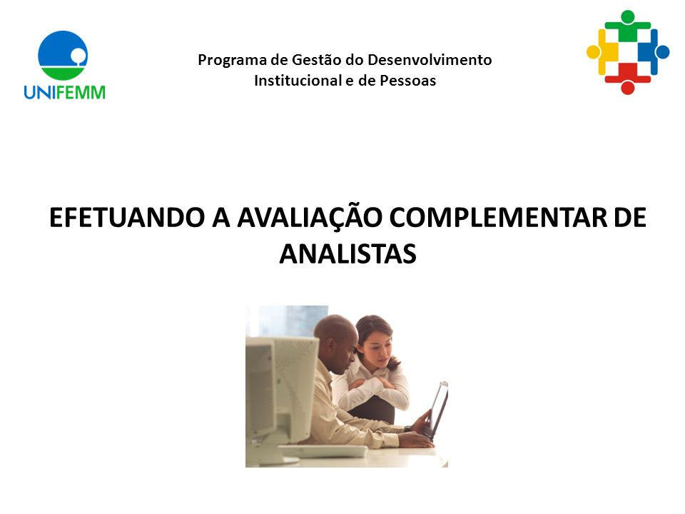 EFETUANDO A AVALIAÇÃO COMPLEMENTAR DE ANALISTAS