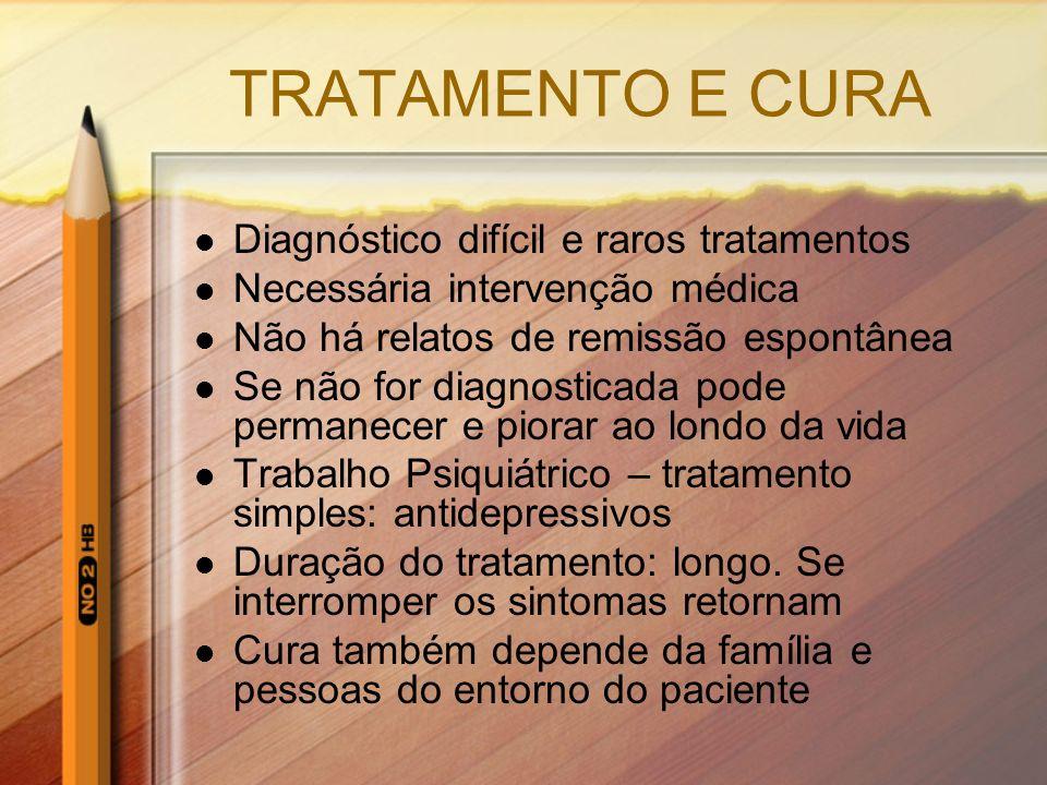 TRATAMENTO E CURA Diagnóstico difícil e raros tratamentos