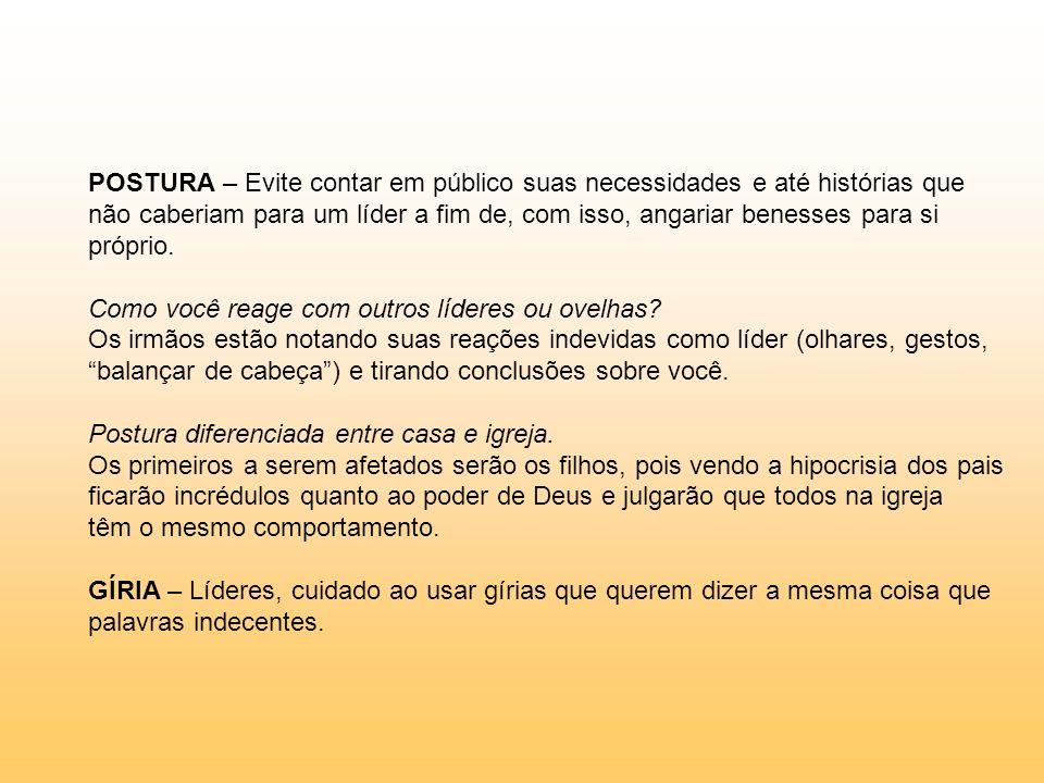 POSTURA – Evite contar em público suas necessidades e até histórias que