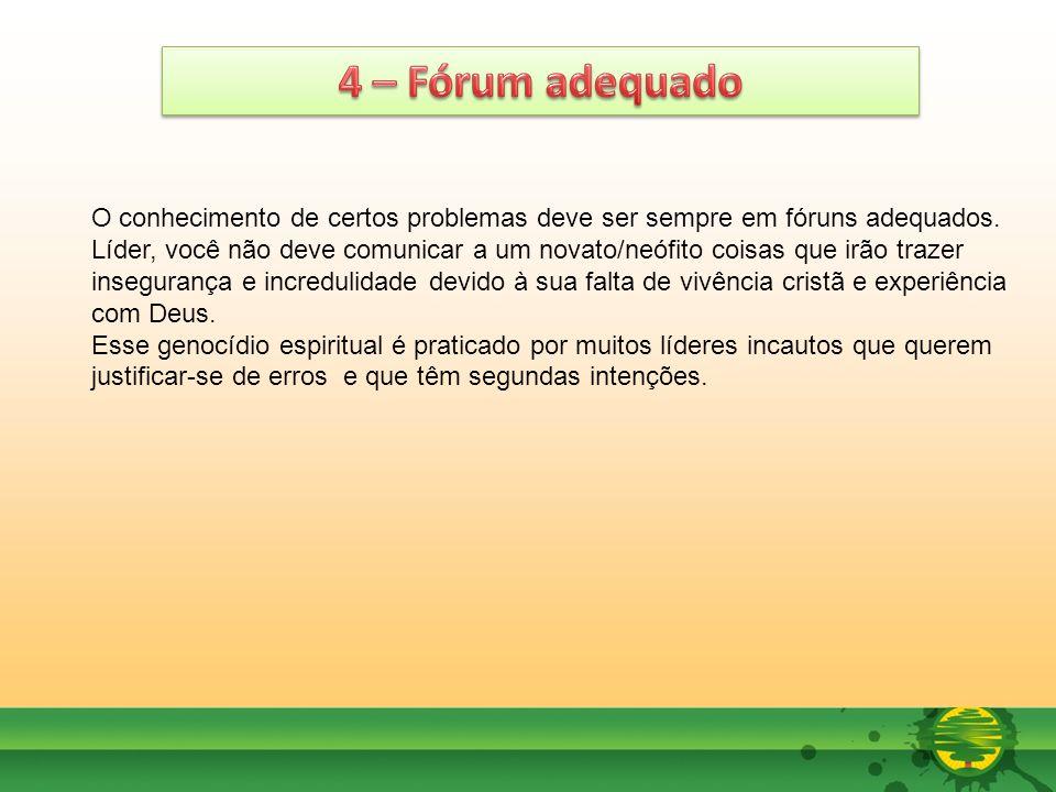 4 – Fórum adequado O conhecimento de certos problemas deve ser sempre em fóruns adequados.