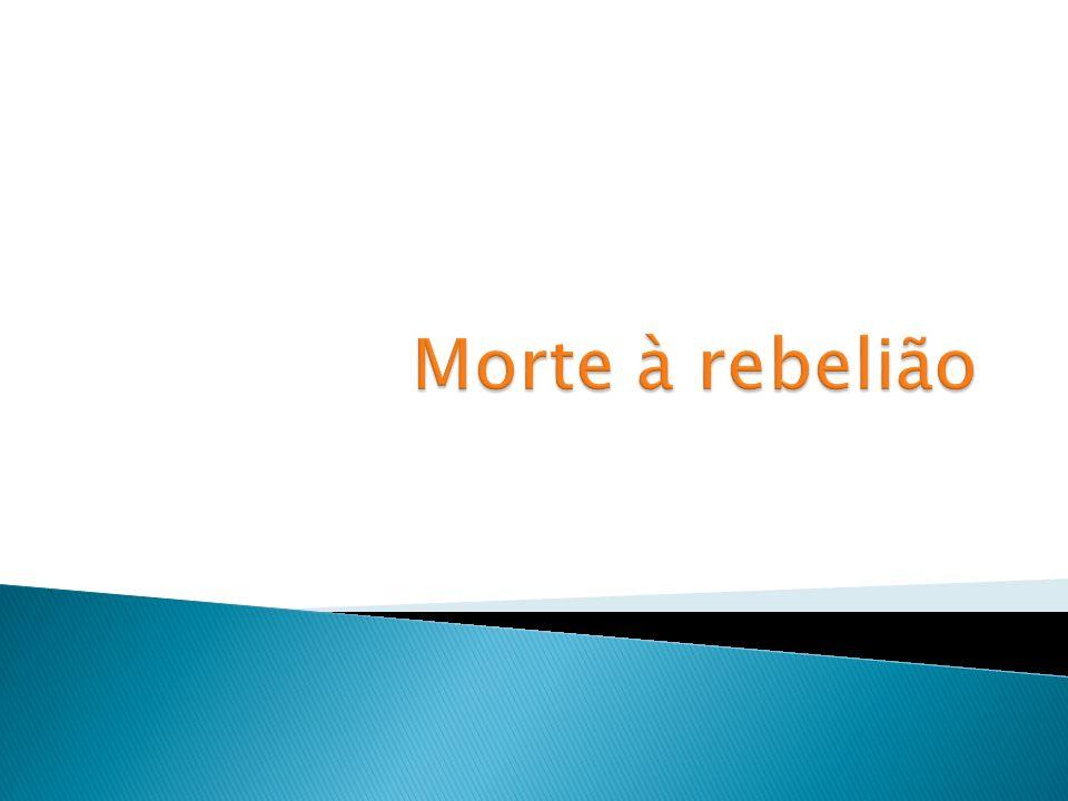 Morte à rebelião