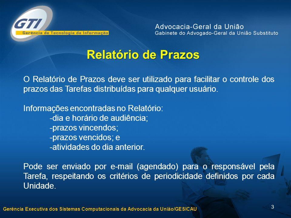 Relatório de PrazosO Relatório de Prazos deve ser utilizado para facilitar o controle dos prazos das Tarefas distribuídas para qualquer usuário.