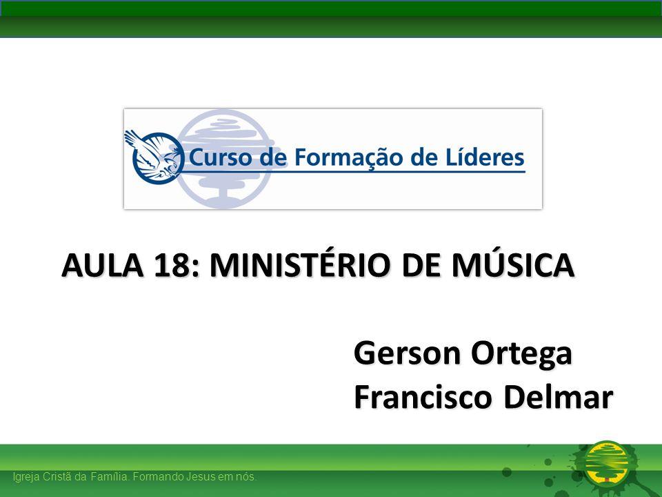 AULA 18: MINISTÉRIO DE MÚSICA