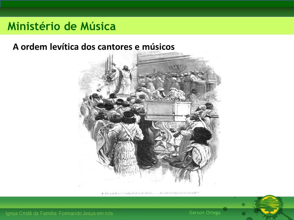 A ordem levítica dos cantores e músicos