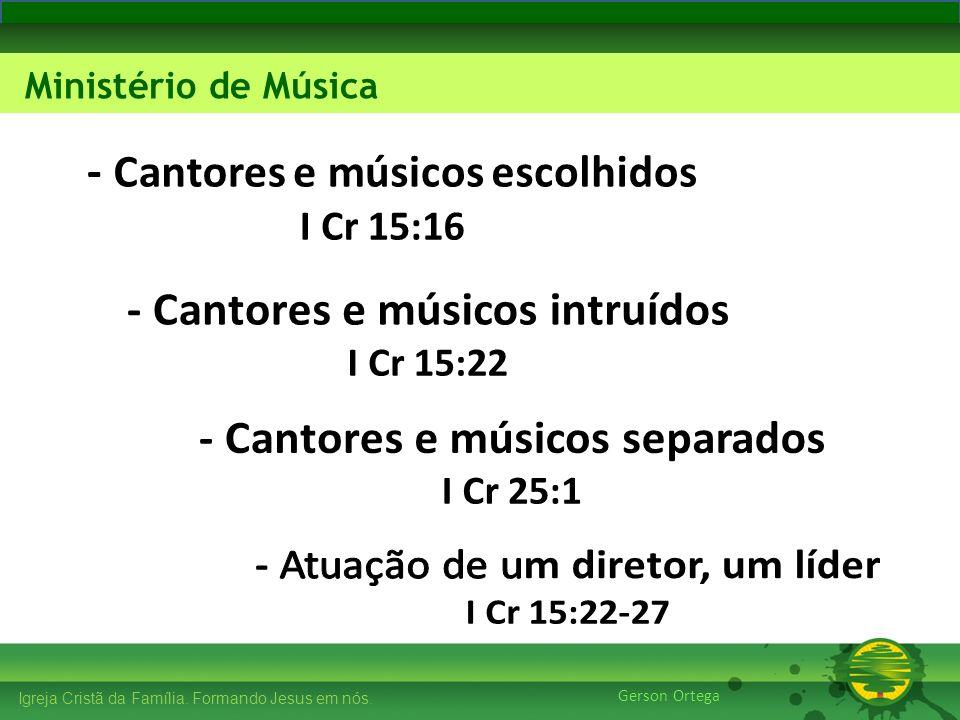 - Cantores e músicos escolhidos