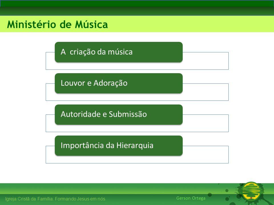 A criação da música Louvor e Adoração Autoridade e Submissão Importância da Hierarquia