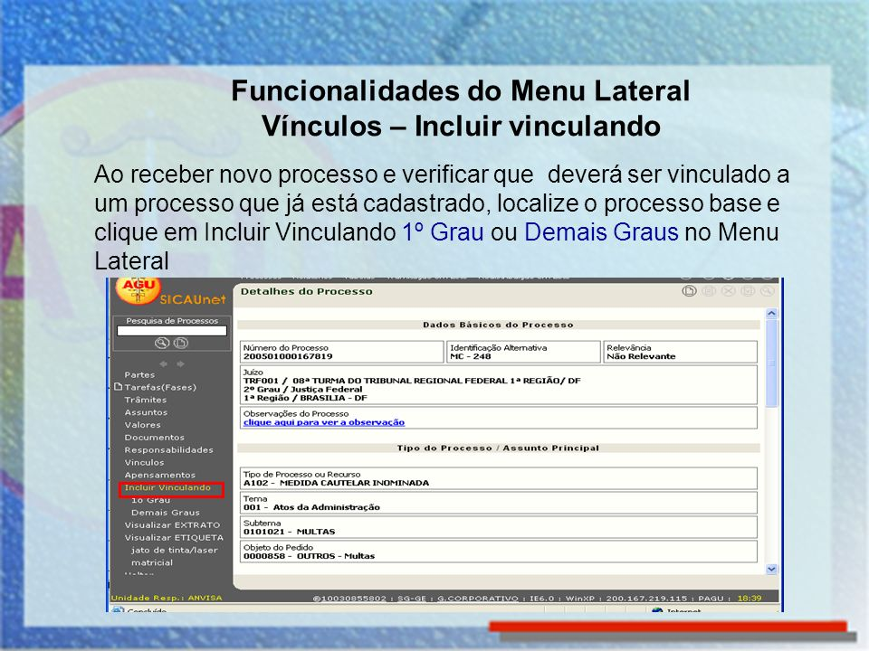 Funcionalidades do Menu Lateral Vínculos – Incluir vinculando