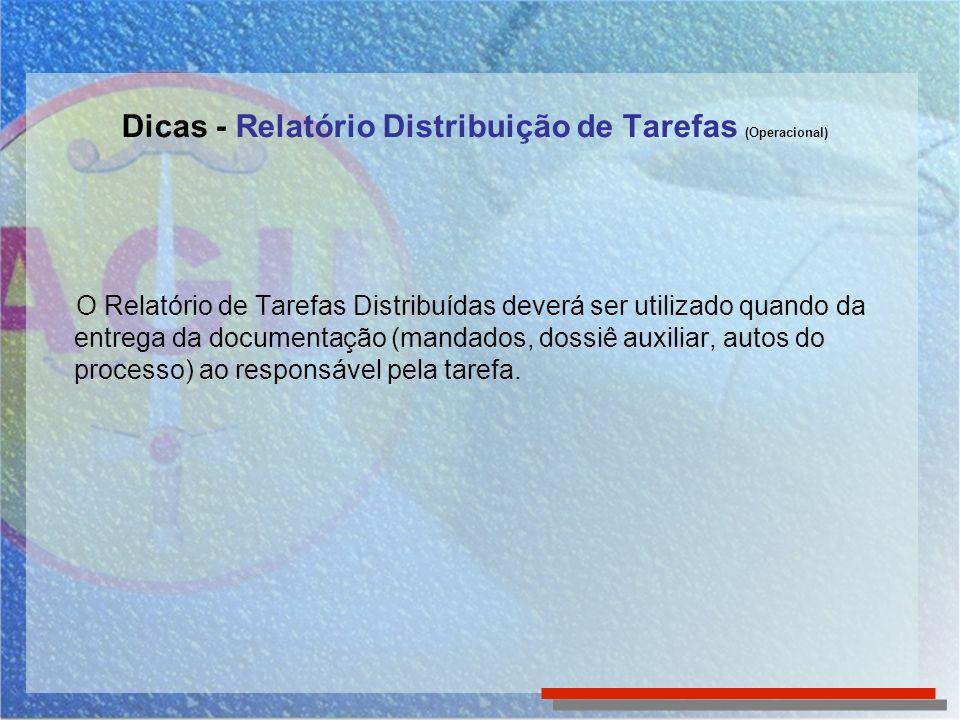 Dicas - Relatório Distribuição de Tarefas (Operacional)