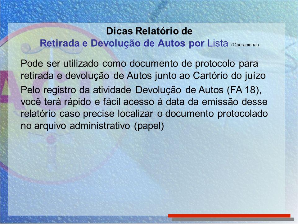 Dicas Relatório de Retirada e Devolução de Autos por Lista (Operacional)