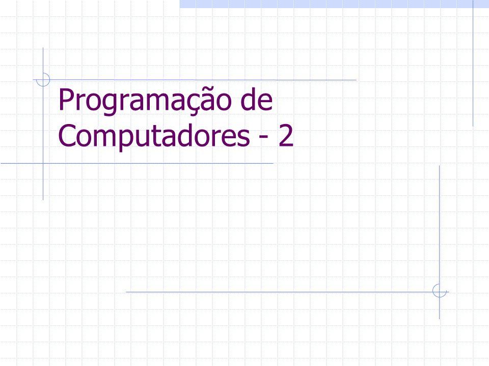 Programação de Computadores - 2