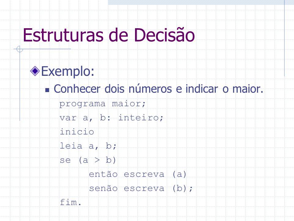 Estruturas de Decisão Exemplo: