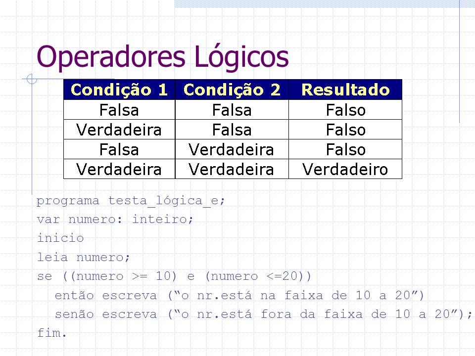 Operadores Lógicos programa testa_lógica_e; var numero: inteiro;